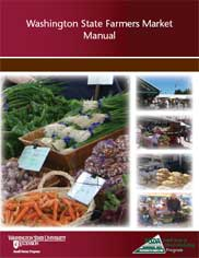 The new Washington State Farmers Market Manual gives step-by-step advice on starting and running a farmers market.